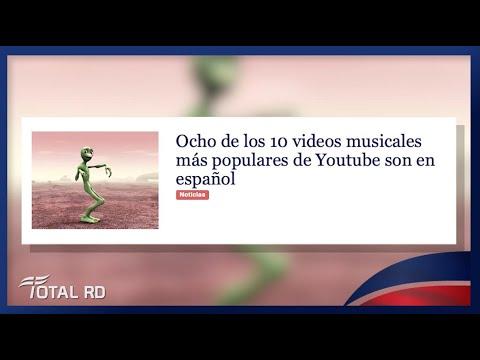 Resumen de Noticias: Ocho de los 10 videos musicales más populares de Youtube son en español-TotalRD