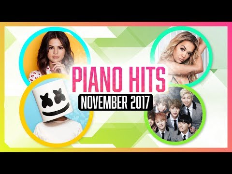 Piano Hits Pop Songs November 2017 : Over 1 hour of Billboard hits - music for classroom ,studying