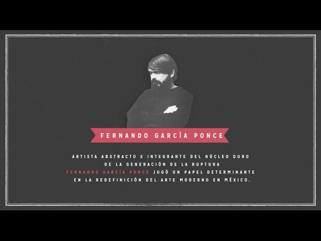 Fernando García Ponce | Artistas de Ruptura