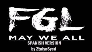 Florida Georgia Line - May We All ft. Tim McGraw (Spanish Version)