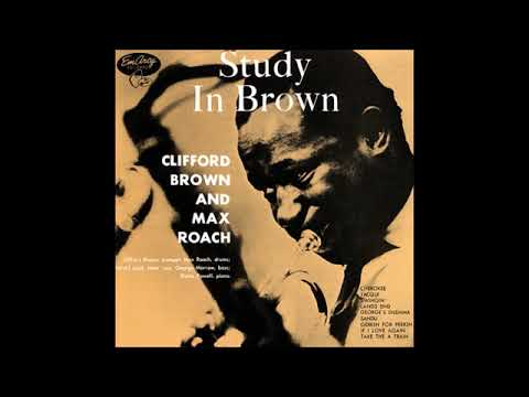 Clifford Brown and Max Roach – Study In Brown (Full Album)
