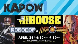 In The House ROBOCOP & FLASH GORDON 28th of April