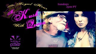 The Royal Hour with Mz Kush Queen: Episode 41 by Pot TV