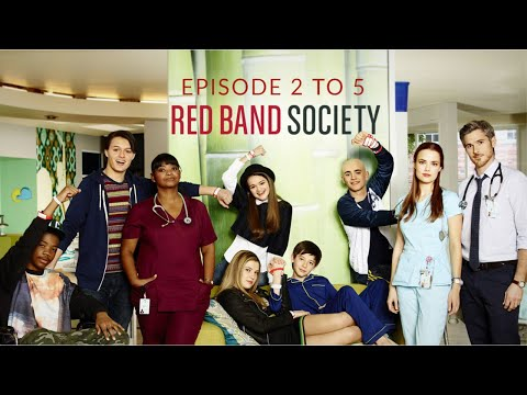 Red Band Society Season 1 Episode 2 to 5