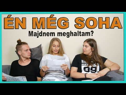 Video ÉN MÉG SOHA - MAJDNEM MEGHALTAM?? download in MP3, 3GP, MP4, WEBM, AVI, FLV January 2017