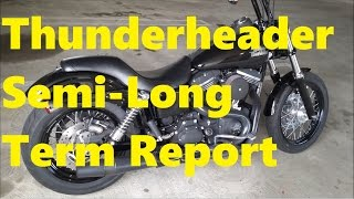 10. How Is The Thunderheader Holding Up? - 2015 HD Dyna Street Bob FXDB