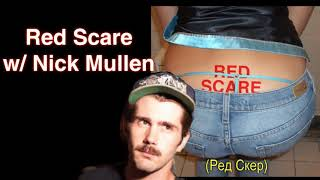Nick Mullen on Red Scare podcast