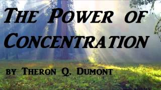 The Power of Concentration - FULL AudioBook by Theron Q. Dumont - Self Help & Inspirational.mp4