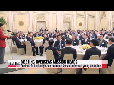President Park asks heads of overseas missions to support Korean businesses, job