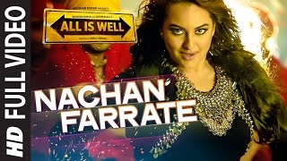 Nachan Farrate FULL VIDEO | Sonakshi Sinha | All Is Well | Meet Bros | Kanika Kapoor full download video download mp3 download music download