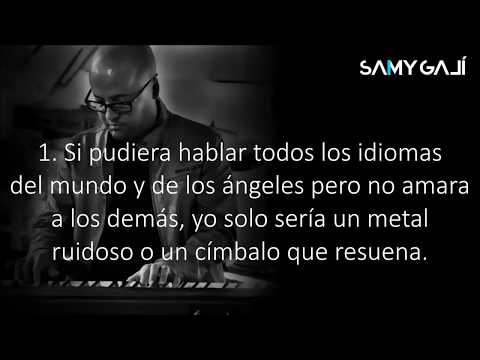 Versos de amor - Samy Galí - Versos Bíblicos Acerca Del Amor (1 Corintios 13:1-3) [Sanidad Interior]
