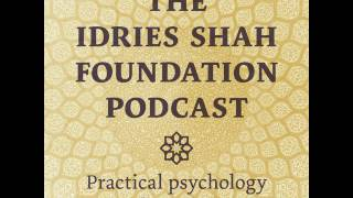 Welcome to the Idries Shah Foundation podcast, practical psychology for today. This weekly podcast features selections from Idries Shah books, as well as original recordings. It has been made available by The Idries Shah Foundation, and is voiced by David Ault. This episode features selections of Wisdom of the Idiots, by Idries Shah.