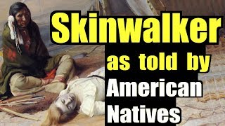 Skin-walkers as told by Native Americans