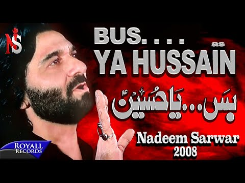 hussain - Nadeem Sarwar Buss Ya Hussain is a Nauha from Nadeem Sarwar 2008 album.