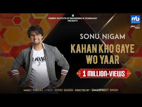 Kahan Kho Gaye Wo Yaar | Sonu Nigam | Vibhas | Ayush Mehra | Sonu Saggu | Friendship Day 2020