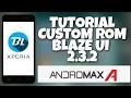 Download Lagu Tutorial Custom Rom Blaze Ui 2.3.2 ( Xperia Mod ) Di Andromax A Mp3 Free