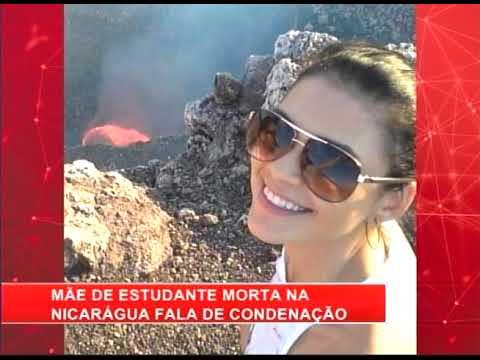 [RONDA GERAL] Mãe de estudante morta na Nicarágua fala da condenação