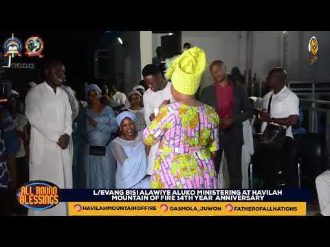 DR. EVAN BISI ALAWIYE ALUKO  LIVE AT HAVILAH MOUNTAIN OF FIRE WITH THE OLUBORI'S  (PART 1)