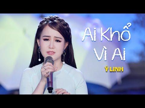 Ai Khổ Vì Ai - Ý Linh (Thần Tượng Bolero 2017) [MV Official] - Thời lượng: 5 phút, 53 giây.