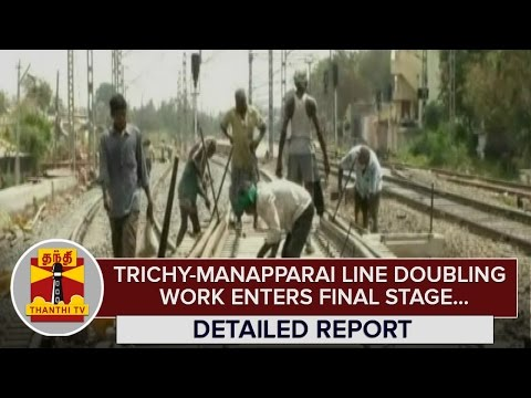 Detailed-Report--Trichy--Manapparai-Line-Doubling-Work-enters-Final-Stage--Thanthi-TV
