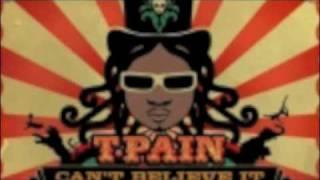 T-Pain Can't Believe It Remix feat. Kardinal & Lil' Wayne