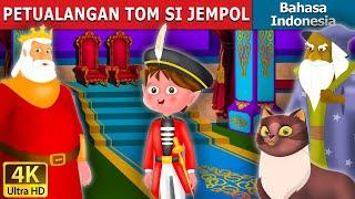 PETUALANGAN TOM SI JEMPOL   Dongeng bahasa Indonesia   Dongeng anak   4K UHD  Indonesian Fairy Tales