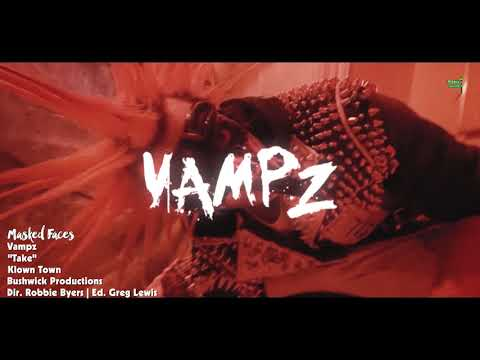 """Vampz - """"Take"""" (Official Music Video 