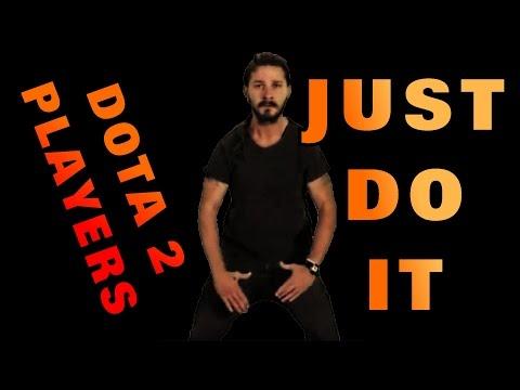 Shia LaBeouf - Just Do it! Dota 2 Players