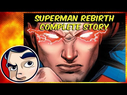 "Superman Rebirth ""new Superman Origin"" - Complete Story 