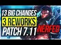 3 REWORKS, YASUO NERFED HARD! - 13 BIG CHANGES & NEW OP CHAMPS | Patch 7.11 - League of Legends