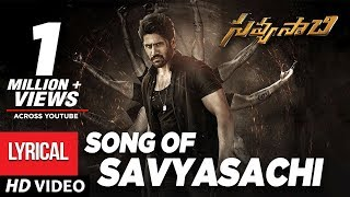 Savyasachi Full Song with Lyrics - Song of Savyasachi | Naga Chaitanya | MM Keeravaani