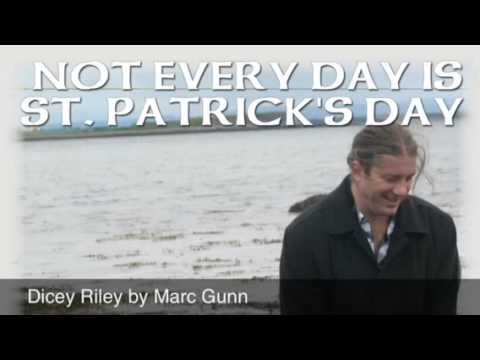Dicey Riley - Marc Gunn - St Patrick's Day Song