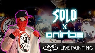 Solo X Oniride - 360° Live Painting Performance Timelapse
