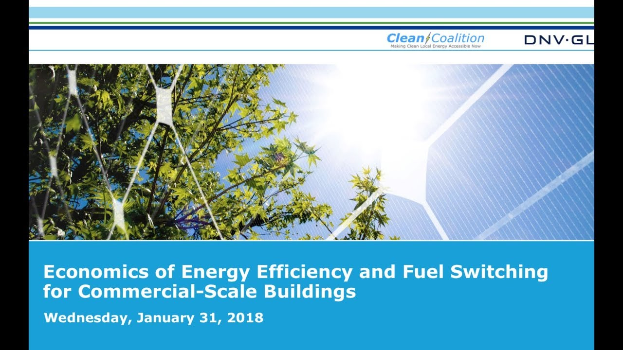 Economics of energy efficiency and fuel switching for commercial scale buildings [WEBINAR] – 1/31/18