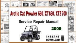 3. Arctic Cat Prowler 550 / XT 650 /  XTX 700 Service Repair Manual 2009