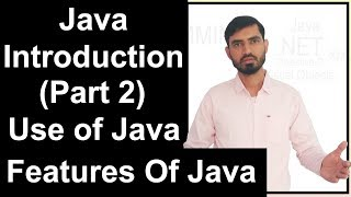 Java Introduction (Part 2) Features of Java || Use Of Java