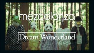 Download Lagu mezcolanza(メスコランサ)「Dream Wonderland」 MV Mp3