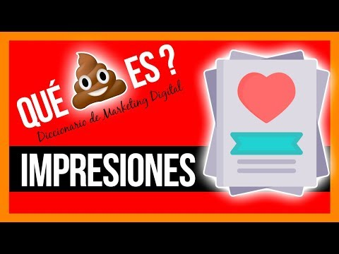 Qué 💩 son las impresiones? - Diccionario de Marketing Digital