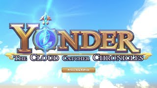 Hey YouTube! Today I got to play Yonder: The Cloud Catcher Chronicles. I might have been a bit over excited since I've been waiting months to play this game. Enjoy!