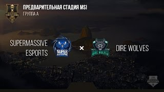 SuperMassive VS Dire Wolves - MSI 2017 Play In. День 1: Игра 4 / LCL