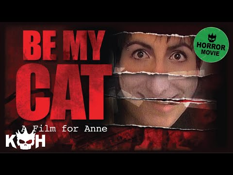 BE MY CAT: A Film for Anne | Full FREE Horror Movie