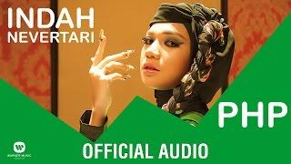 INDAH NEVERTARI  PHP  Official Audio