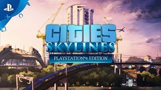 Cities: Skylines PS4 Edition announcement trailer