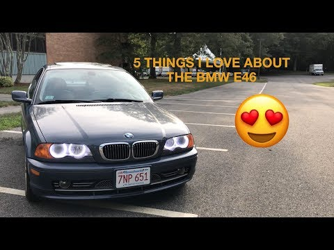 5 Things I LOVE About MY BMW e46 | 330ci