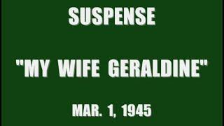"Video SUSPENSE -- ""MY WIFE GERALDINE"" (3-1-45) MP3, 3GP, MP4, WEBM, AVI, FLV Juli 2018"