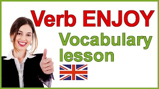 Verb to enjoy vocabulary lesson, Use of the verb ENJOY