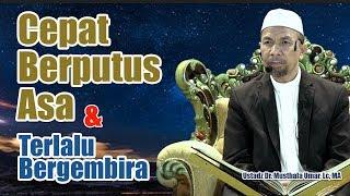Video CEPAT BERPUTUS ASA DAN TERLALU BERGEMBIRA   Tafsir Surat Hud 8-11   Ustadz Dr. Musthafa Umar MP3, 3GP, MP4, WEBM, AVI, FLV Juni 2019