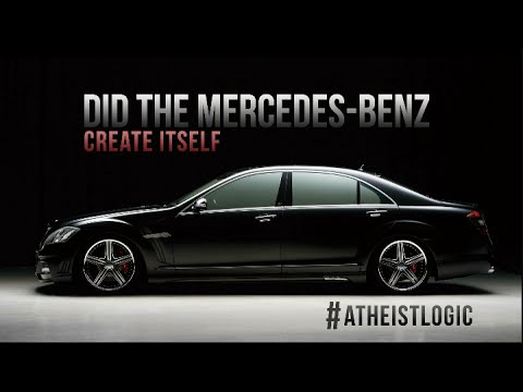 DID THE MERCEDES-BENZ CREATE ITSELF #ATHEISTLOGIC | Quest Media Productions