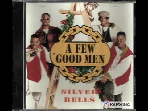 A FEW GOOD MEN (ACAPELLA) SILVER BELLS