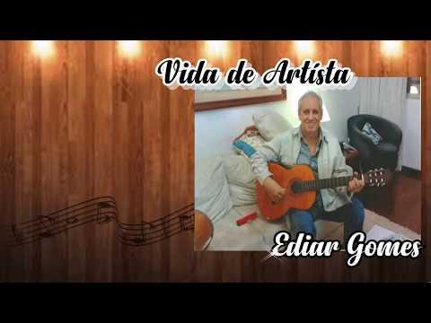 Vida de Artista - Ediar Gomes (видео)